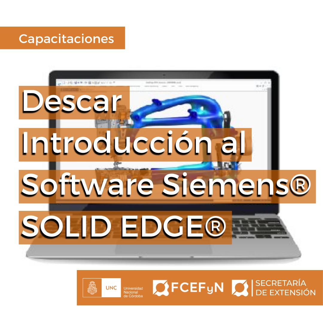 DESCAR - INTRODUCCIÓN AL SOFTWARE SIEMENS® SOLID EDGE®