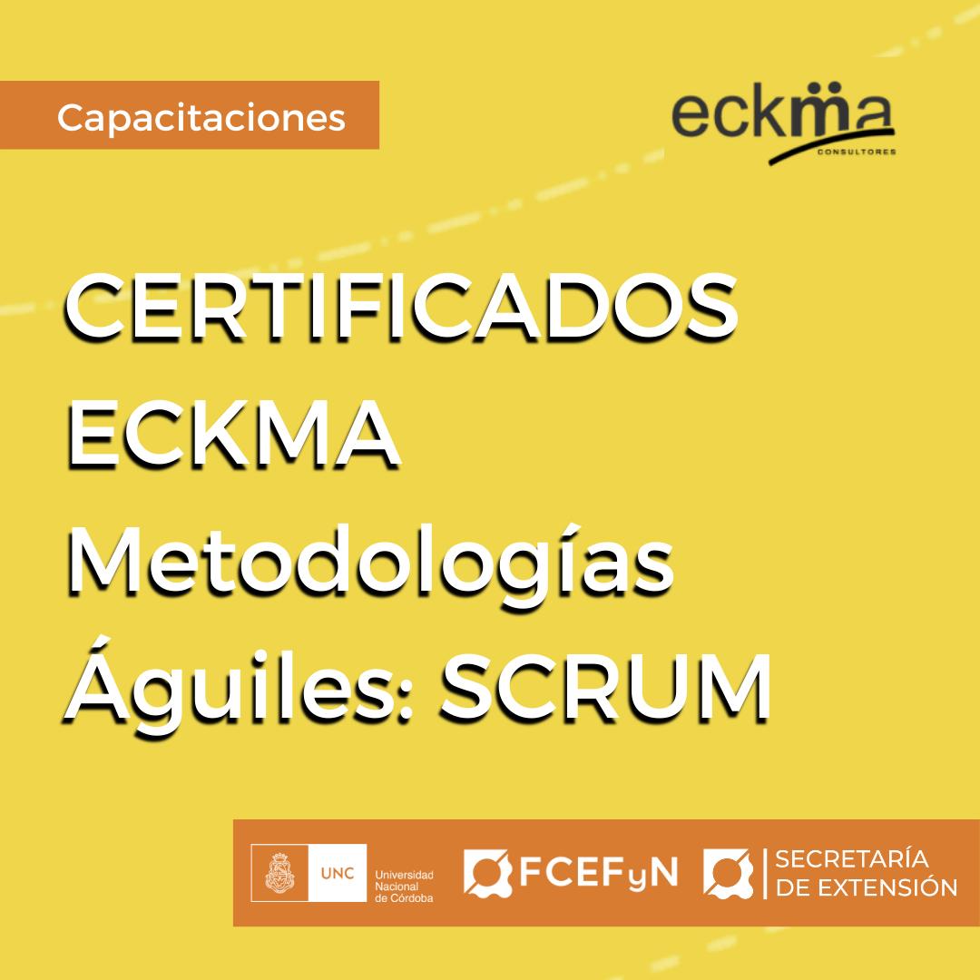 Certificados ECKMA Consultores - Las metodologías ágiles: SCRUM