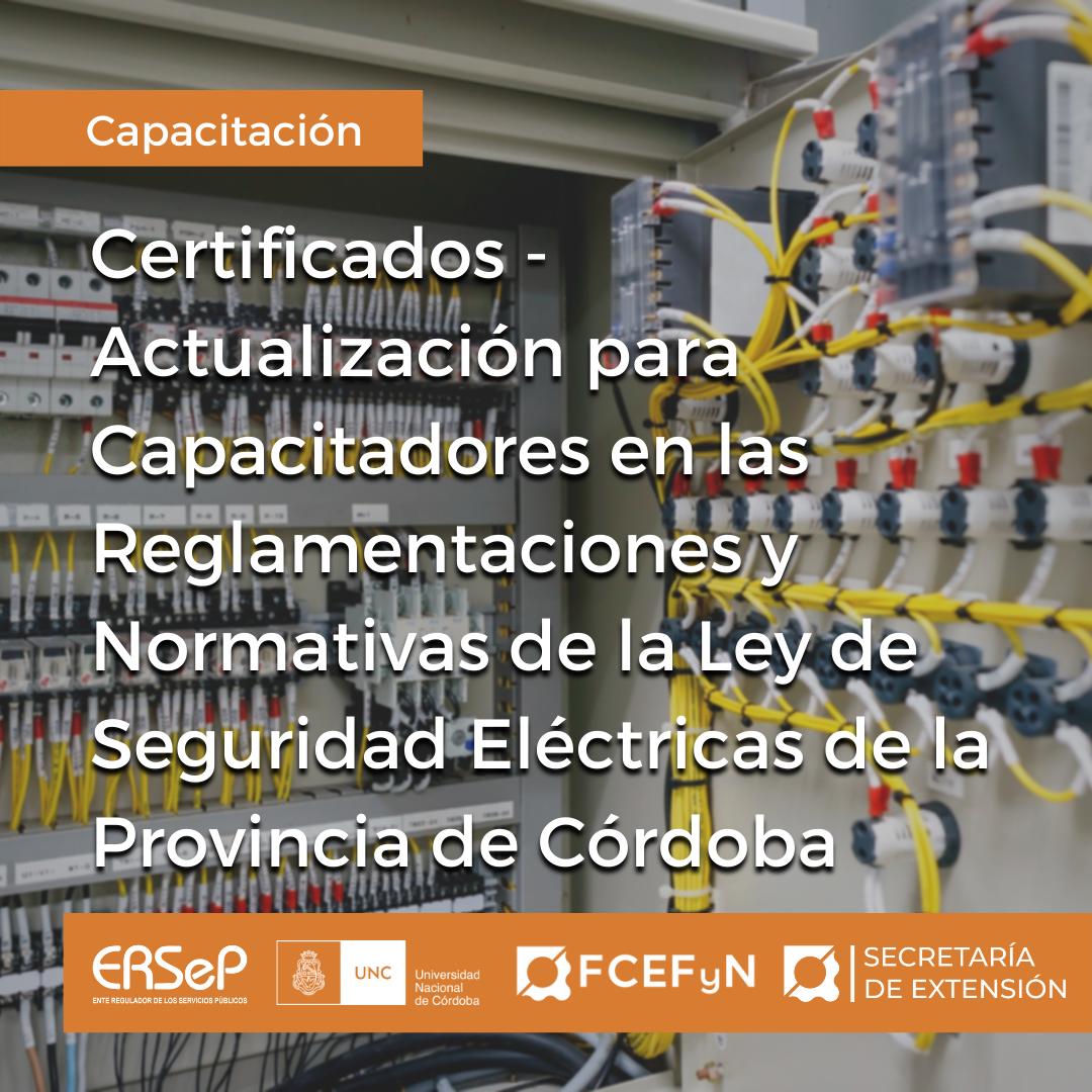 Certificados Actualización para Capacitadores en las Reglamentaciones y Normativas de la Ley de Seguridad Eléctricas de la Provincia de Córdoba