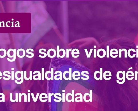 Charla: Diálogos sobre violencias y desigualdades de género en la universidad